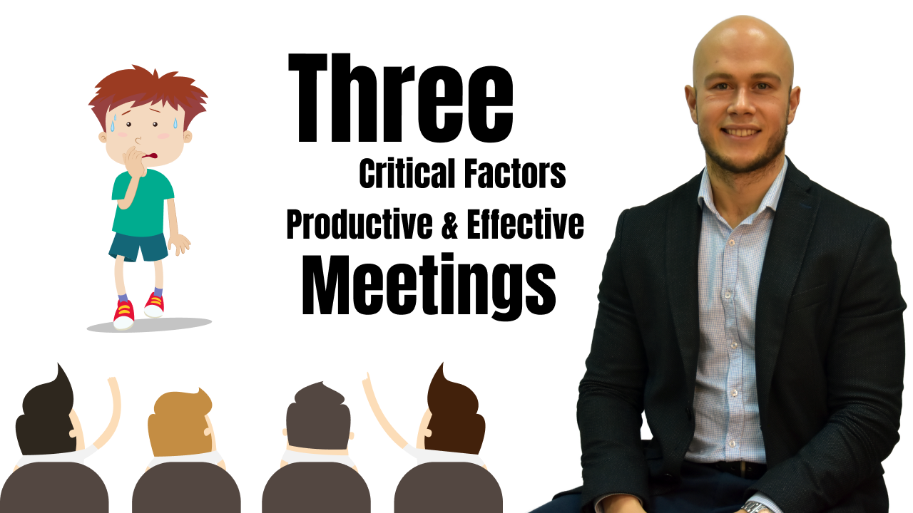 Effective and Productive Meetings – Three critical factors