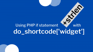WordPress do_shortcode with PHP if else condition